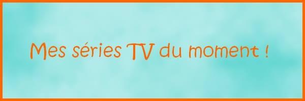 Défi du mois de novembre : mes séries TV du moment.