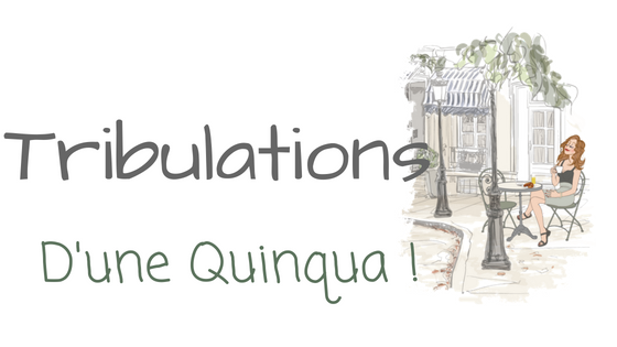 Tribulations d'une quinqua